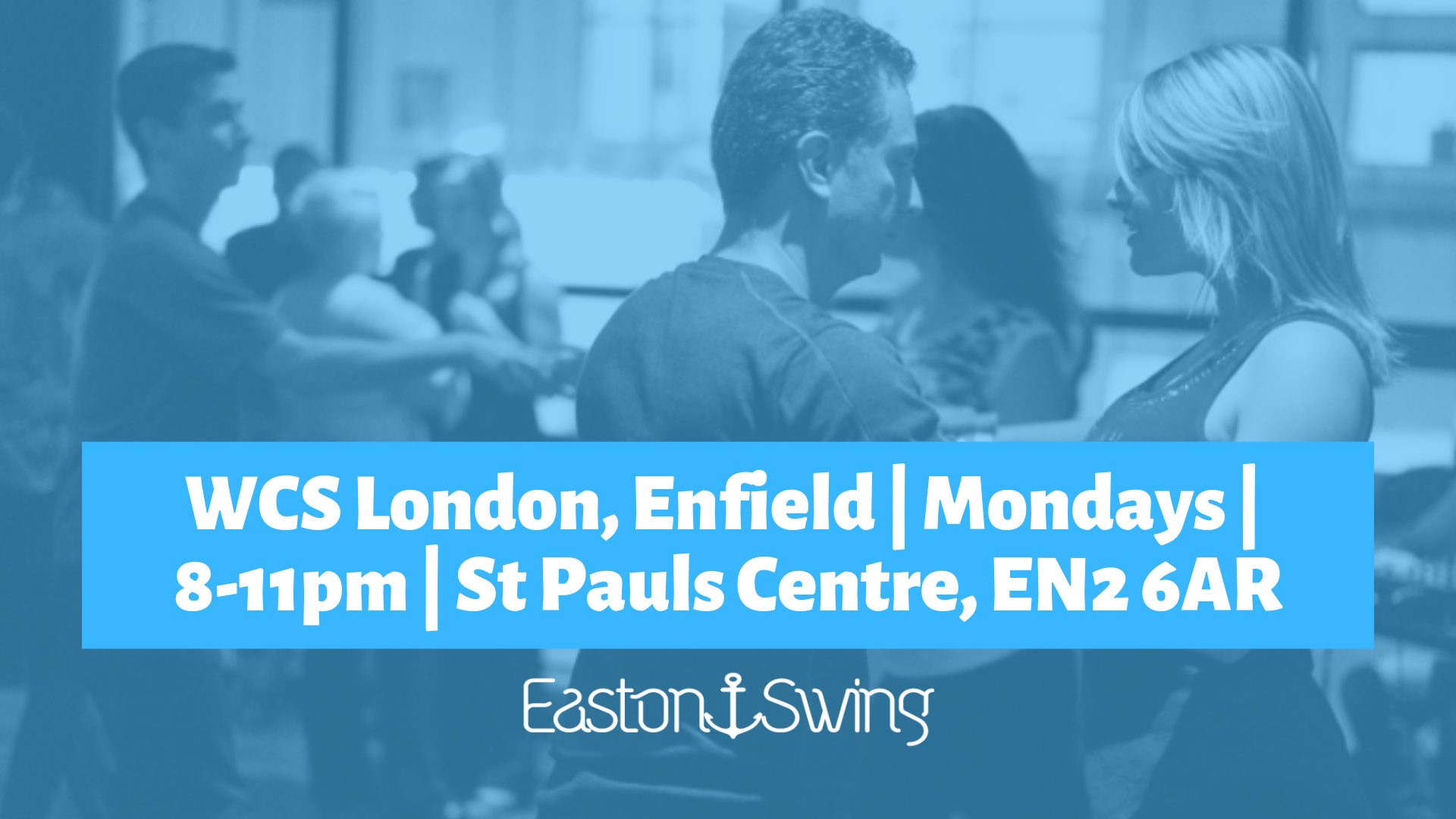 a photograph of people dancing West Coast Swing with a Blue filter overlaid and text regarding a weekly class in enfield, london on mondays
