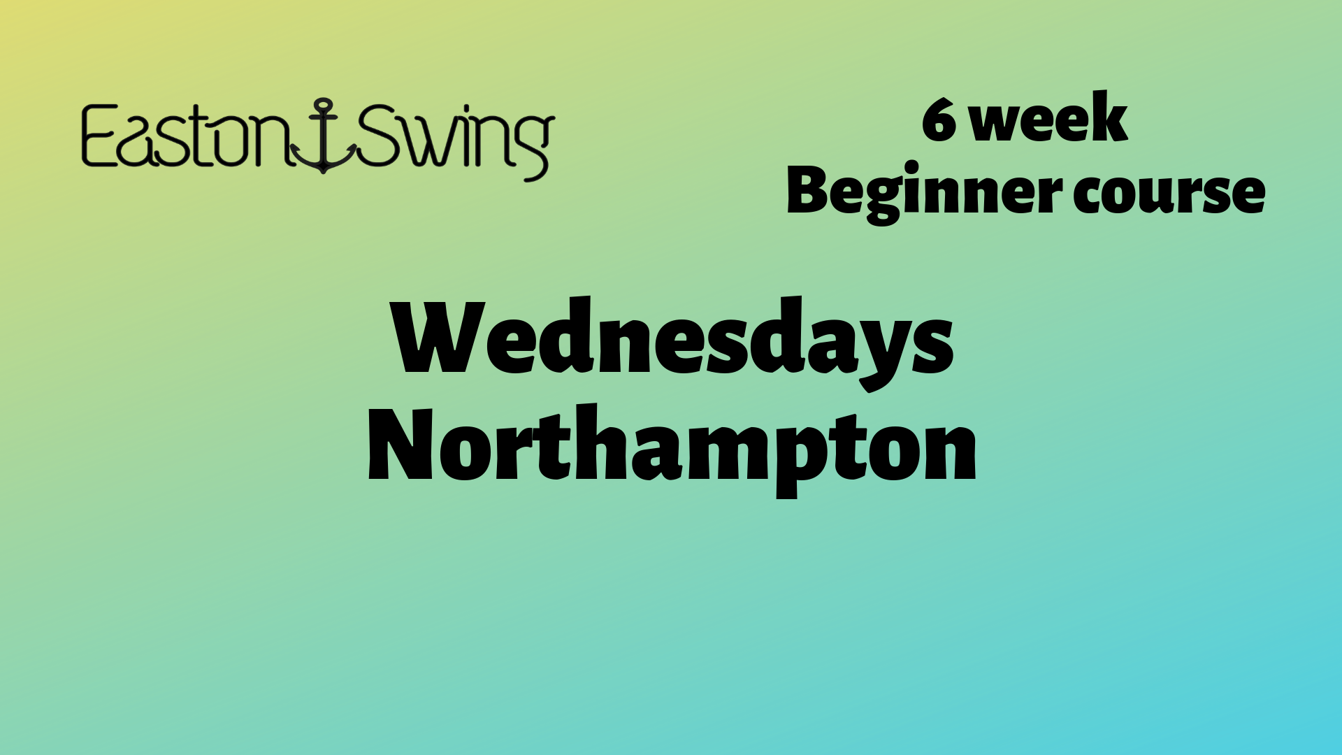 Northampton West Coast Swing, yellow to green background with EastonSwing company Logo plus text describing beginner courses