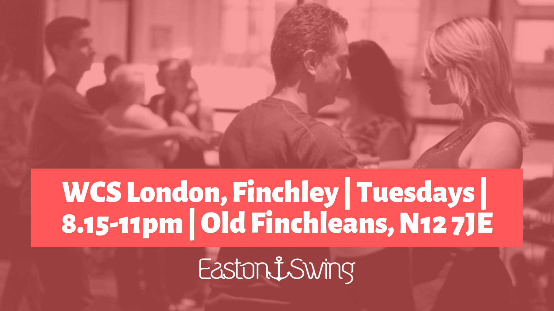 a photograph of people dancing West Coast Swing with a red filter overlaid and text regarding a weekly class in finchley, london on tuesdays